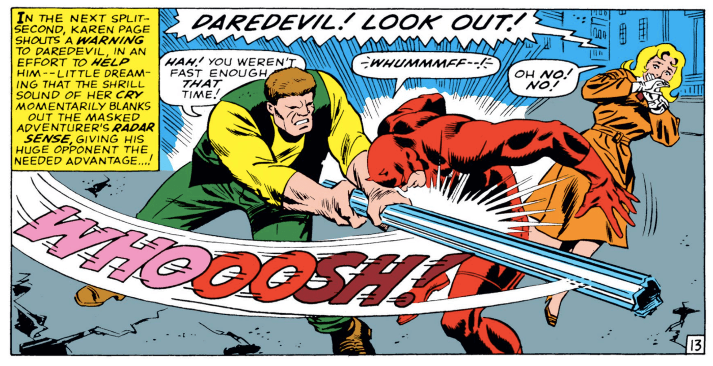 In Daredevil #15, Daredevil is being attacked by the Ox with a steel bar when he is distracted by Karen's scream.