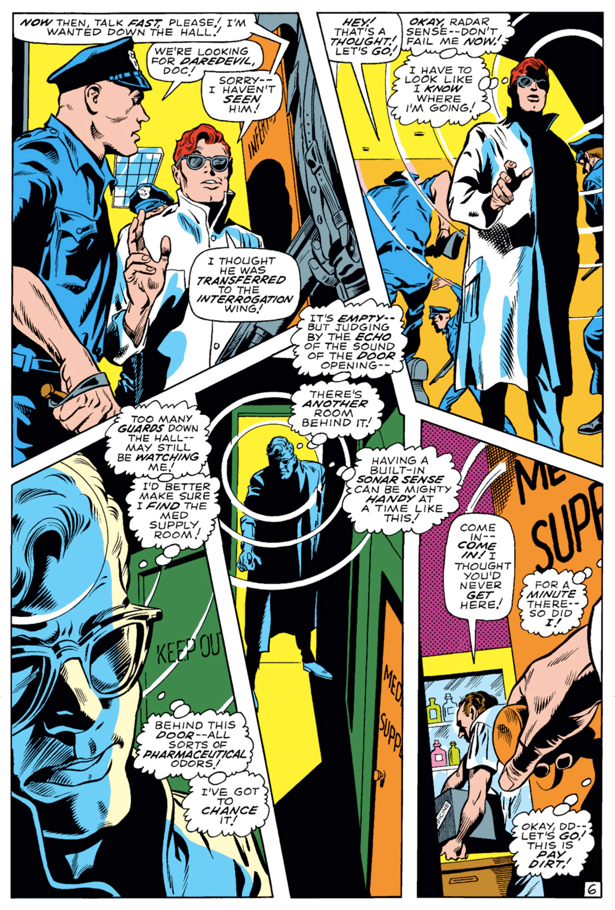 In Daredevil #46, Matt sneaks into a hospital dressed as a doctor and discovers and empty room behind the door he's opening using its echo.