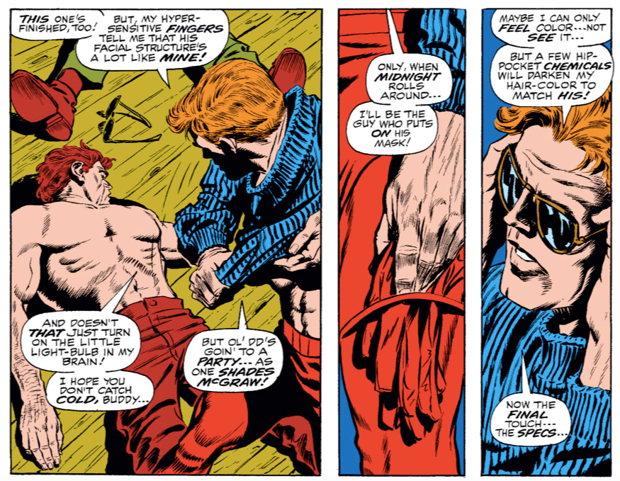 In Daredevil #60, Matt matches the hair color of a boxer he wants to impersonate by feeling the color of his hair and mixing chemicals to match