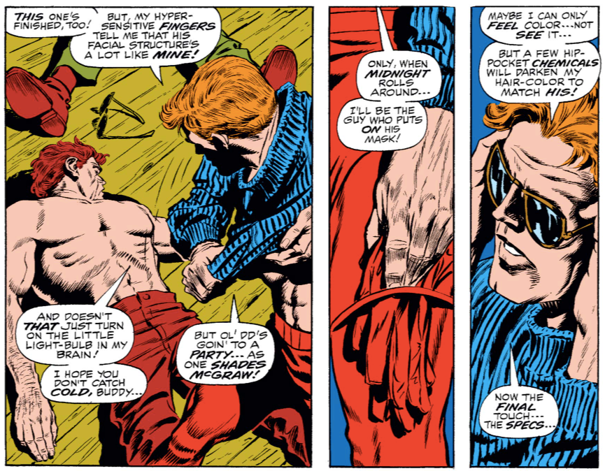 In Daredevil #60, by Roy Thomas and Gene Colan, Daredevil dyes his hair darker to match that of an unconscious thug he is attempting to impersonate.